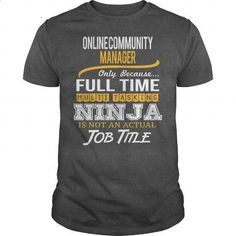 Awesome Tee For Online Community Manager - #mens shirts #funny graphic tees. SIMILAR ITEMS => https://www.sunfrog.com/LifeStyle/Awesome-Tee-For-Online-Community-Manager-123647529-Dark-Grey-Guys.html?60505