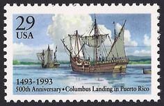 United States Scott #2805 (19 Nov 1993) 500th Anniversary of the Discovery of Puerto Rico by Christopher Columbus on his second voyage.   On 19 Nov 1493 with a fleet of 17 ships, Columbus landed on the large island and named it San Juan Bautista in honor of Saint John the Baptist.   One of Columbus' shipmates on this voyage was Juan Ponce de León who was instrumental in the founding of the city of San Juan de Puerto Rico in 1521. From that city this island has derived its modern name.