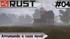RUST EXPERIMENTAL Arrumando a casa nova! #04