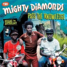 Reggae Anthology Mighty Diamonds-Pass the Knowledg [Import] マイティ・ダイヤモンズ