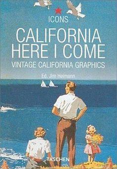 California, Here I Come - Vintage California Graphics (Icons)