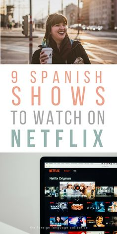 9 Spanish Shows You Can Watch on Netflix - The Foreign Language Collective