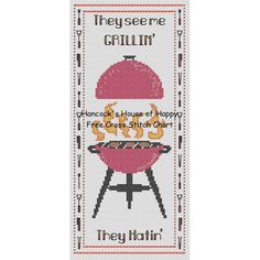 hancock's house of happy: They See Me Grillin'. They Hatin': Crazy Charcoal Grill BBQ Cross Stitch Chart