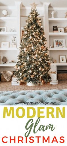 A Modern Glam Christmas Christmas Decorations, green Christmas tree, white lights, gold bows, white