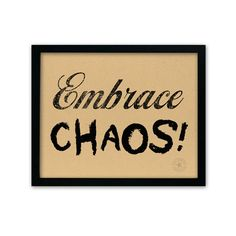 Quote about Life Embrace Chaos Typography by AnneGarrisonStudio
