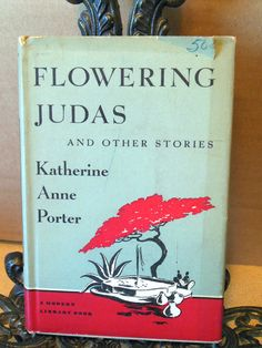 1958 MODERN LIBRARY 284 Flowering Judas and Other Stories Katherine Anne Porter