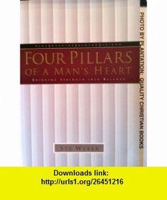 Four Pillars of a Mans Heart King, Warrior, Mentor, Friend. Bringing Strength into Balance Stu Weber ,   ,  , ASIN: B001F4PUE6 , tutorials , pdf , ebook , torrent , downloads , rapidshare , filesonic , hotfile , megaupload , fileserve