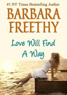 Love Will Find A Way by Barbara Freethy  Get your copy now