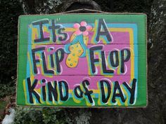 It's A FLIP FLOP KIND A Day - Tropical Paradise Pool Patio Beach House Hot Tub Tiki Bar Hut Parrothead Handmade Wood Sign Plaque