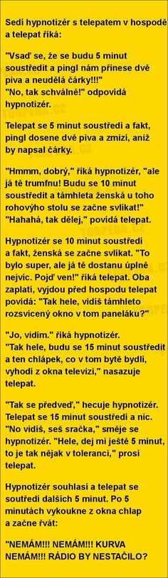 Sedí hypnotizér s telepatem v hospodě a telepat říká... | torpeda.cz - vtipné obrázky, vtipy a videa Funny Memes, Jokes, Sad Stories, Haha, Laughing, Jokes Quotes, Hilarious Memes, Humor, Pranks
