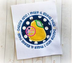 Daddy and I Pair embroidery design Pear applique design