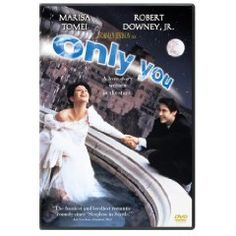 Only You - an adorable romantic comedy with Robert Downey, Jr. and Marisa Tomei.