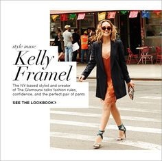 Kelly Framel, NY-based stylist and creator of The Glamourai, talks fashion rules, confidence, and the perfect pair of pants. Shop Now!