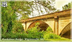Roubidoux Bridge at Waynesville, MO.