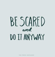 If It Doesn't Scare You…