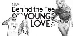 Behind the Tee with Young Love Apparel