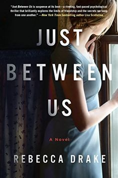 Just Between Us by REbecca Drake