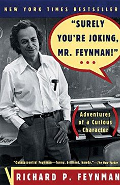 Surely You're Joking, Mr.: Adventures of a Curious Character by Richard Feynman Richard Feynman, Neil Gaiman, Books To Read, My Books, Yoga Books, Free Books, Nobel Prize In Physics, Science Books, Humor