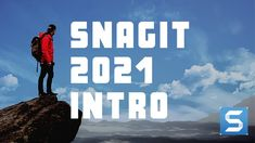 Snagit 2021 -- INTRODUCTION to a Great Screen Capture Utility