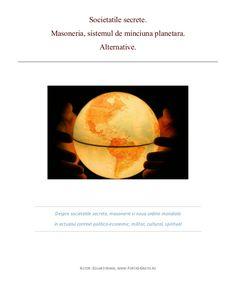 Societatile secrete. Masoneria, sistemul de minciuna planetara. Alternative. Despre societatile secrete, masonerie si noua... Hidden Camera, Celestial, The Secret