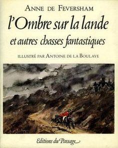 Feversham. L'ombre sur la lande et autres chasses fantastiques. 1981