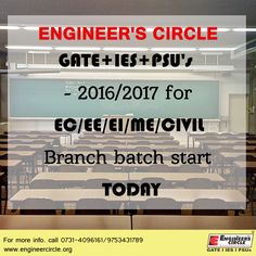 Engineer's Circle GATE+IES+PSU's - 2016/2017 for EC/EE/EI/ME/CIVIL Branch batch start TODAY! Hurry Up!