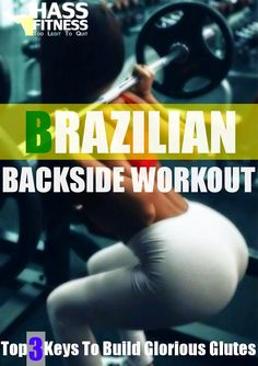 BRAZILIAN BACKSIDE WORKOUT | TOP 3 KEYS TO BUILD GLORIOUS GLUTES By: @hassfitness #women #fitness #motivation #bodybuilding #training