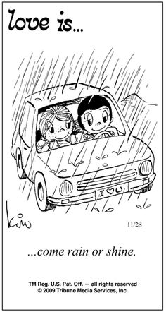 Love is. come rain or shine. MY husband Kerry Smith ♡♡ What Is Love, Our Love, Love Of My Life, I Love You, Love Is Cartoon, Love Is Comic, Love My Husband, Love Notes, Love And Marriage