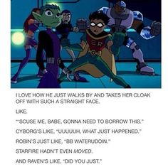 lol one of the best parts in the entire series!!!! Draw the squad like this lol Teen Titans Funny, Teen Titans Go, Teen Titans Robin, Bbrae, Young Justice, Detective Comics, Dc Heroes, Raven Beast Boy, Mind Tricks