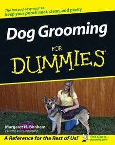 "Read ""Dog Grooming For Dummies"" by Margaret H. Bonham available from Rakuten Kobo. Handle grooming yourself to save money and bond with your dog Brush, bathe, and clip your dog like a pro! Dog Grooming Tools, Dog Grooming Shop, Havanese Grooming, Dog Shop, Grooming Salon, Books And Coffee, Dog Cleaning, Dog Books, Free Dogs"