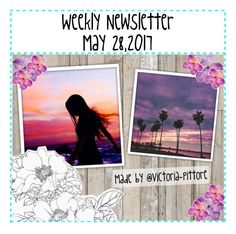 """""""Weekly Newsletter: May 28,2017"""" by victoria-pittore ❤ liked on Polyvore featuring art, Spring, polyvorecommunity, polyvoreeditorial and Spring2017"""