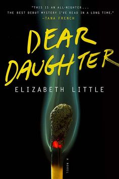 Elizabeth Little's Dear Daughter : the tale of a former high society girl who gets out of prison and goes on a mission to find out who really killed her mother. - Reading this now. It's very well written! Books And Tea, I Love Books, Good Books, Books To Read, My Books, Good Mystery Books, Fall Books, Summer Books, Mystery Novels