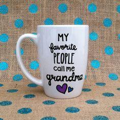 For the coffee grandma's https://www.etsy.com/listing/211423166/grandma-coffee-mug-my-favorite-people