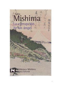 La Corrupción de un Ángel  El Mar de la Fertilidad 4 - Yukio Mishima