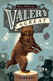 Atlantic Canada: Valery the Great by Elaine McCluskey (Anvil Press)