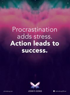 """""""Procrastination adds stress. Action leads to success."""" - Dr John Demartini   #Inspired #JohnsSong #Motivation #Wellbeing"""