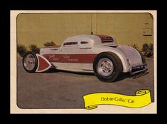 """https://flic.kr/p/9MxDvR   Fleer """"Kustom Car"""" Sticker, 1975   """"This wild Model A speed coupe was created by Barris for the Dobie TV series.  A huge 500 horse hemi engine with fuel injection lurks inside this white and orange pearl body that's been channeled, sectioned and chopped."""""""