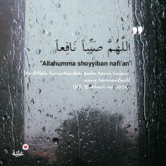 Quotes Rindu, Rain Quotes, Hadith Quotes, Quran Quotes Love, Quran Quotes Inspirational, Muslim Quotes, Religious Quotes, Best Quotes, Reminder Quotes