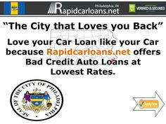 Philadelphia PA auto loans forget your history of bad credit and get ready for lowest possible rates in present