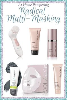 Ready for the ultimate at-home spa treatment? Try Radical Multi Masking – Candace M Ross, Mary Kay IBC