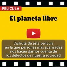 El planeta libre. Puedes ver la película pulsando aquí --> http://www.laguiaesoterica.com/videos/116-video.html