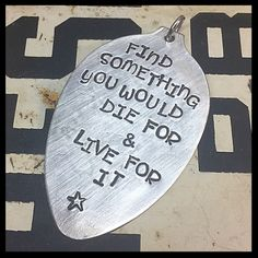 Stamped Vintage Upcycled Spoon Jewelry Pendant Charm - Find Something You Would Die For & Live For It by JuliesJunktique on Etsy