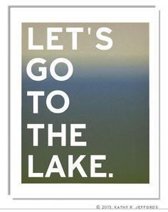 Lake Art- Lets Go To The Lake - A Blue And Green Typography Print, Lake House Decor, Lake House Wall Art, Lake House Sign via Etsy