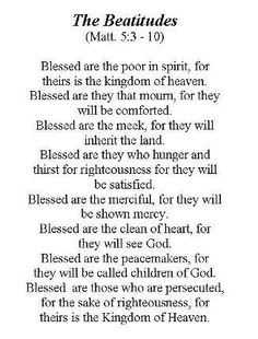 Beatitudes-The sermon on the mount...God's words...I chose these ...