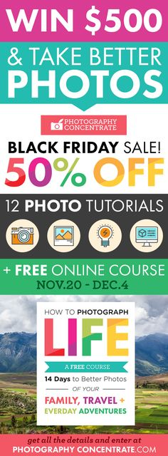 Black Friday at Photography Concentrate, PLUS one awesome free online course on How to Photograph Life!