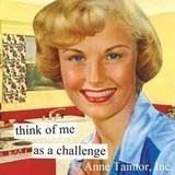 Challenge- it's why my husband loves me! ;)
