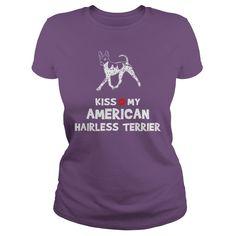 Kiss my American Hairless Terrier I love my American Hairless Terrier