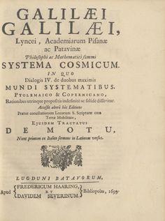 Systema cosmicum, in quo Dialogis IV, de duobus maximis mundi systematibus, ptolomeico & copernicano... Galilaei Galilaei