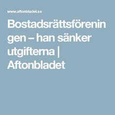 Bostadsrättsföreningen – han sänker utgifterna | Aftonbladet