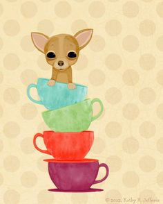 Chihuahua on top. Adorable art print for the Chihuahua/Tea lover. Teacup Chihuahua, Chihuahua Art, Dog Illustration, Illustrations, I Love Dogs, Cute Dogs, Mini Poster, Dachshund, Cute Creatures